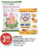 Skinny Pop  Popcorn Mini Cakes (100g) or Buddha Bowl Ready To Eat Popcorn (140g