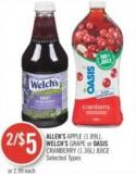 Allen's Apple (1.89l) - Welch's Grape or Oasis Cranberry (1.36l) Juice