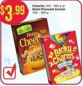 Cheerios 340 - 500 g or Retail Presweet Cereals 330 - 380 g