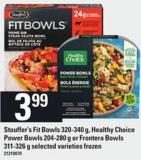 Stouffer's Fit Bowls - 320-340 G - Healthy Choice Power Bowls - 204-280 G Or Frontera Bowls - 311-326 G