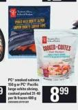 PC Smoked Salmon - 150 G Or PC Pacific Large White Shrimp - Cooked Peeled - 31-40 Per Lb Frozen - 400 G