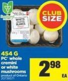 PC Whole Cremini Or White Mushrooms - 454 g