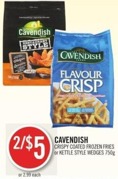 Cavendish Crispy Coated Frozen Fries or Kettle Style Wedges 750g