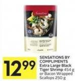 Sensations By Compliments Extra Large Black Tiger Shrimp 454 g or Bacon Wrapped Scallops 250 g