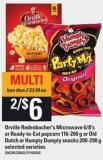 Orville Redenbacher's Microwave - 6/8's Or Ready-to-eat Popcorn - 116-200 G Or Old Dutch Or Humpty Dumpty Snacks - 200-290 G