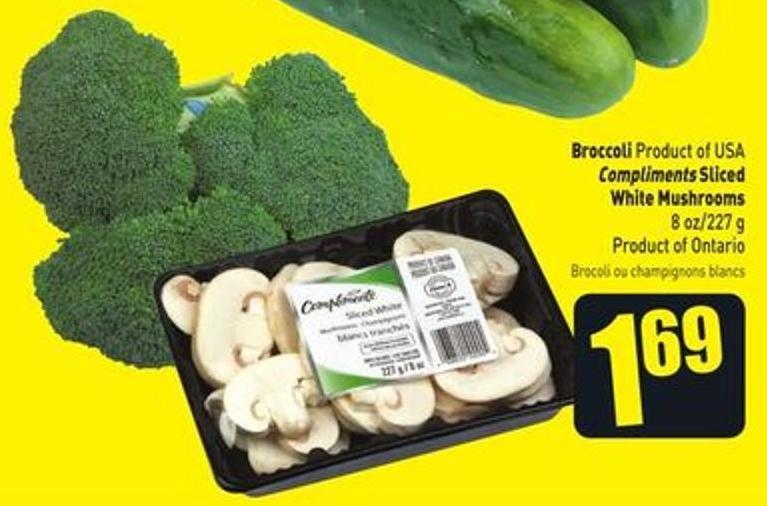 Broccoli Product of USA Compliments Sliced White Mushrooms 8 Oz/227 g