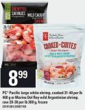 PC Pacific Large White Shrimp - Cooked 31-40 Per Lb 400 g Or Marina Del Rey Wild Argentinian Shrimp - Raw 20-30 Per Lb 300 g
