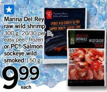 Marina Del Rey Raw Wild Shrimp - 300 G - 20/30 Per Lb Or PC Salmon Sockeye Wild Smoked 150 G