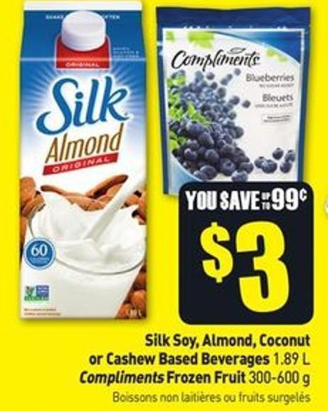 Silk Soy - Almond - Coconut or Cashew Based Beverages 1.89 L Compliments Frozen Fruit 300-600 g