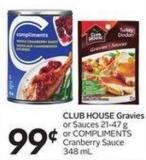 Club House Gravies or Sauces 21-47 g or Compliments Cranberry Sauce 348 mL