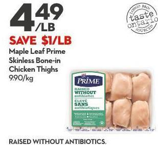 Maple Leaf Prime Skinless Bone-in  Chicken Thighs 9.90/kg