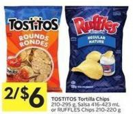 Tostitos Tortilla Chips 210-295 g - Salsa 416-423 mL or Ruffles Chips 210-220 g