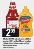 Maille - 200/235 mL Or French's - 550 mL Mustard - PC Or Blue Menu Ketchup - 750 Ml/1 L Or Tobasco Sauce - 57 mL