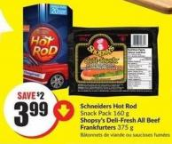 Schneiders Hot Rod Snack Pack 160 g Shopsy's Deli-fresh All Beef Frankfurters 375 g