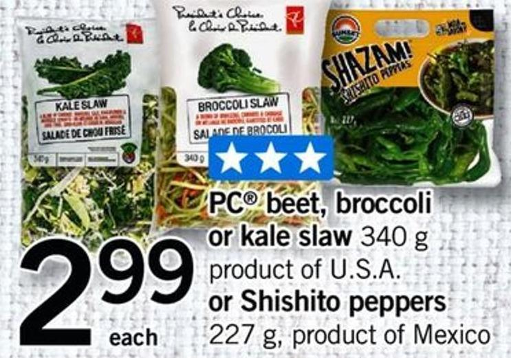 PC Beet - Broccoli Or Kale Slaw 340 G Product Of U.S.A. Or Shishito Peppers 227 G
