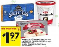 Astro Or Iögo Yogourt Or Lactantia Cream Cheese Or Black Diamond Slices