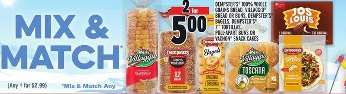 Dempster's 100% Whole Grains Bread - Villaggio Bread Or Buns - Dempster's Bagels - Dempster's 7in Tortillas - Pull-apart Buns Or Vachon Snack Cakes