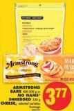 Armstrong Bars - 400-500 g or No Name Shredded - 320 g Cheese