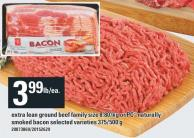 Extra Lean Ground Beef Family Size 8.80/kg Or PC Naturally Smoked Bacon - 375/500 g