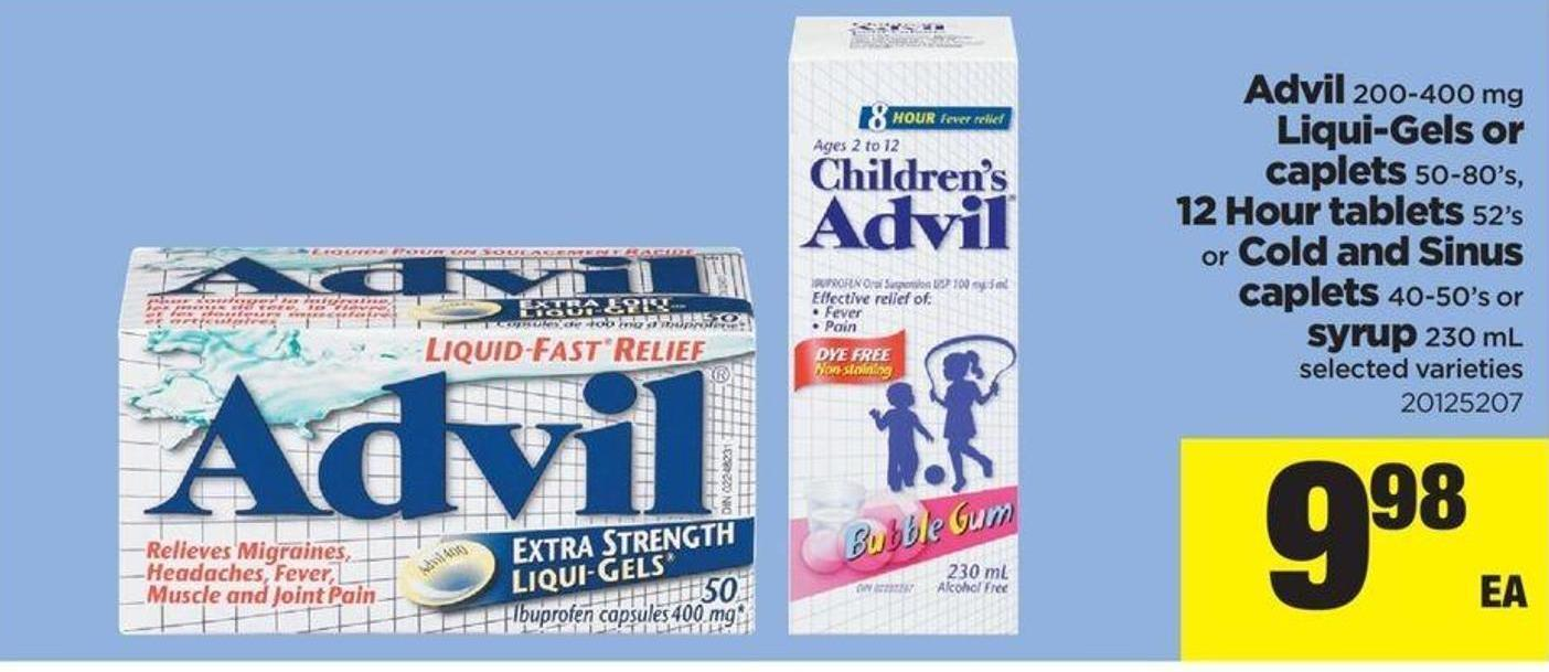 Advil - 200-400 Mg Liqui-gels Or Caplets - 50-80's - 12 Hour Tablets - 52's Or Cold And Sinus Caplets - 40-50's Or Syrup - 230 Ml