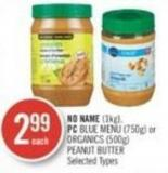 No Name  (1kg) - PC Blue Menu (750g) or Organics (500g) Peanut Butter