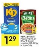 Heinz Beans or Pasta 398 mL or Kraft Dinner Selected 150-225 g or Cups 58 g - 5 Air Miles Bonus Miles