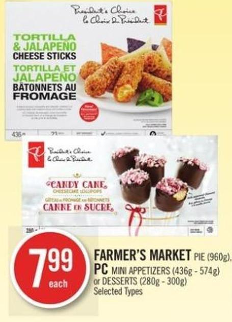 Farmer's Market Pie (960g) - PC Mini Appetizers (436g - 574g) or Desserts (280g - 300g)