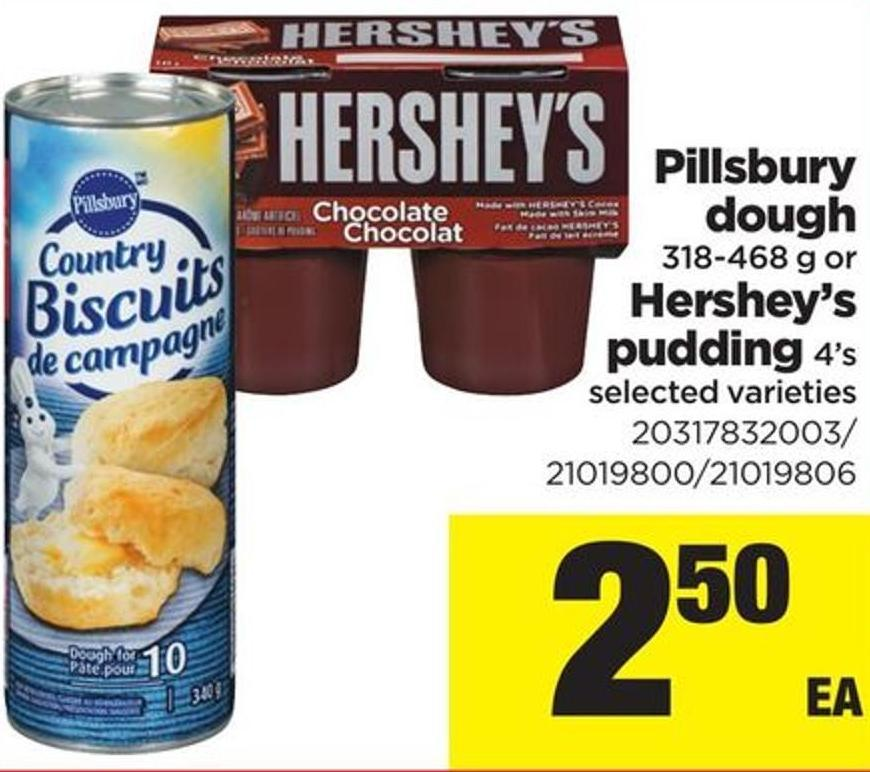 Pillsbury Dough - 318-468 G Or Hershey's Pudding - 4's