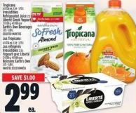 Tropicana 6 X 236 Ml - 1.54 - 1.75 L - Irresistibles Refrigerated Juice 2.5 L - Liberté Greek Yogourt 2 X 130 G - 4 X 100 G Or Earth's Own Beverages 1.75 - 1.89 L