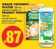Grace Coconut Water - 500 mL - Selected Varieties or Peanut Punch - 240 mL