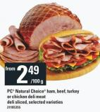 PC Natural Choice Ham - Beef - Turkey Or Chicken Deli Meat Deli Sliced