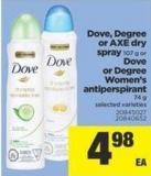 Dove - Degree Or Axe Dry Spray - 107 g or Dove Or Degree Women's Antiperspirant - 74 g
