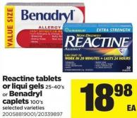 Reactine Tablets Or Liqui Gels - 25-40's Or Benadryl Caplets - 100's