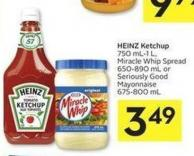Heinz Ketchup 750 Ml-1 L - Miracle Whip Spread 650-890 mL or Seriously Good Mayonnaise 675-800 mL