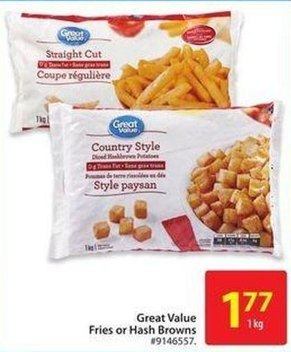 Great Value Fries or Hash Browns