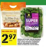 Fresh Attitude Salad Blends Or The Little Potato Company Fresh Creamer Potatoes