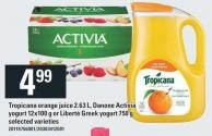 Yogurt 12x100 G Or Liberté Greek Yogurt 750 G Tropicana Orange Juice 2.63 L - Danone Activia