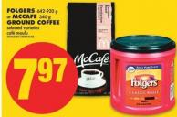 Won't Be Folgers - 642-920 g or Mccafe - 340 g Ground Coffee