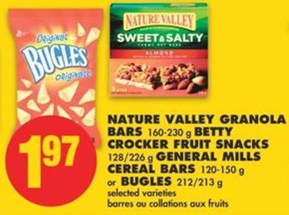 Nature Valley Granola Bars 160-230 g Betty Crocker Fruit Snacks 128/226 g General Mills Cereal Bars 120-150 g or Bugles 212/213 g