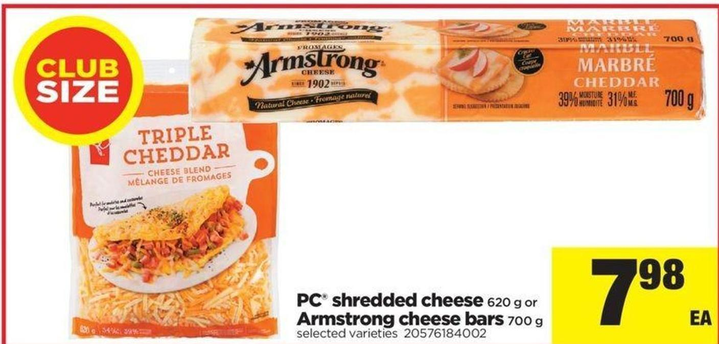 PC Shredded Cheese 620 G Or Armstrong Cheese Bars 700 G