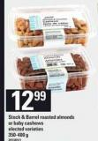 Stock & Barrel Roasted Almonds Or Baby Cashews - 350-400 g