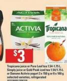 Tropicana Juice Or Pure Leaf Tea - 1.54-1.75 L - Simply Juice Or Gold Peak Iced Tea - 1.54/1.75 L Or Danone Activia Yogurt - 3 X 150 G Or 8 X 100 G