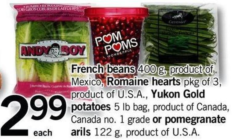 French Beans - 400 G - Romaine Hearts - Pkg Of 3 - Yukon Gold Potatoes - 5 Lb Bag - Pomegranate Arils - 122 G