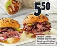 Fresh 2 Go Sandwich Roast Beef On A Onion Bun