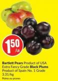 Bartlett Pears Product of USA Extra Fancy Grade Black Plums Product of Spain No. 1 Grade