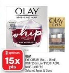 Olay Eye Cream (6ml - 15ml) - Whip (50ml) or Prox Facial Moisturizers