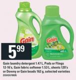 Gain Laundry Detergent 1.47 L - PODS Or Flings 12-16's - Gain Fabric Softener 1.53 L - Sheets 120's Or Downy Or Gain Beads 162 G