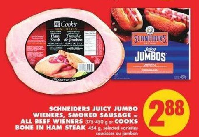 Schneiders Juicy Jumbo Wieners - Smoked Sausage Or All Beef Wieners 375-450 G Or Cooks Bone In Ham Steak 454 G