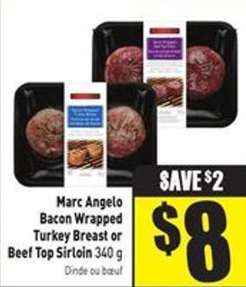 Marc Angelo Bacon Wrapped Turkey Breast or Beef Top Sirloin 340 g