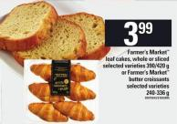 Farmer's Market Loaf Cakes - 390/420 G Or Farmer's Market Butter Croissants - 240-336 G